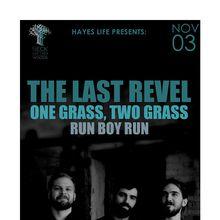 Hayes Life Presents: THE LAST REVEL, One Grass, Two Grass, Run Boy Run