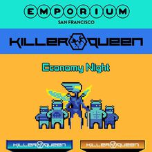 Killer Queen Economy Night
