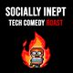 Socially Inept: Tech Comedy Roast