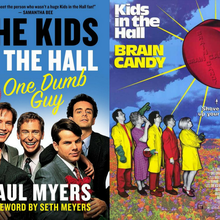 One Dumb Guy: Kids in the Hall with Paul Myers