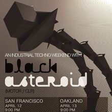 A Weekend with Black Asteroid