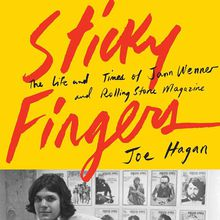 Joe Hagan with Ben Fong-Torres / Sticky Fingers