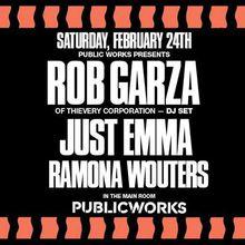 Rob Garza (Thievery Corporation), Just Emma & Ramona Wouters