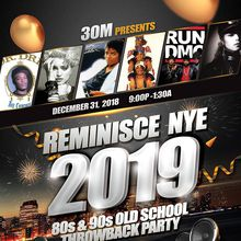 Reminisce NYE 2019 - 80's and 90's Old School Throwback Party!