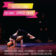 The 7th Annual San Francisco Youth Arts Summit: CULTIVATE. EXPRESS. CREATE.