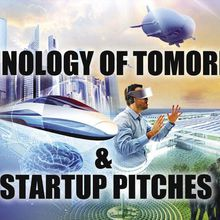 Technology of Tomorrow & Startup Pitches