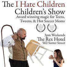 The I Hate Children Children's Show