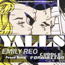 Showcase 011 Featuring Emily Reo, Yalls, Cuddle Formation & Peace Arrow