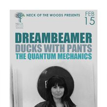 DREAMBEAMER, Ducks With Pants, The Quantum Mechanics