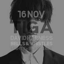 Mighty Real w/ Tiga (Turbo Recordings | Pias), Bells & Whistles & resident David Harness