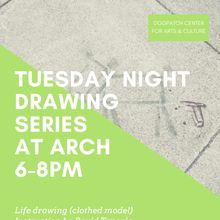 Tuesday Night Drawing Series 6-8pm *Early Summer*
