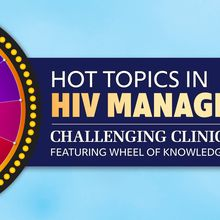 Hot Topics in HIV Management – Challenging Clinical Cases Featuring Wheel of Knowledge