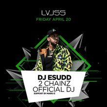 DJ Esudd at LVL55 (2 Chainz Official DJ)