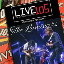 Live 105's 30th Birthday Party w/ The Lumineers