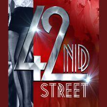 42nd Street - The Broadway Blockbuster