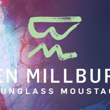 Ben Millburn & Sunglass Moustache, plus TBA