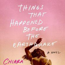 Chiara Barzini with Kate Schatz: Things That Happened Before the Earthquake