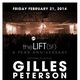 theLIFT 4 Yr Anniversary w/ GILLES PETERSON (BBC Radio 6 / Brownswood - UK) + TOSHIO MATSUURA (UFO - Tokyo)