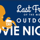 Outdoor Movie Night - Last Friday of the Month