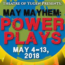 Power Plays presented by Theatre of Yugen