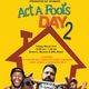 Act a Fools Day 2