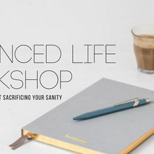 The Balanced Life Workshop: Create Success Without Sacrificing Your Sanity