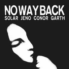 No Way Back + Back 2 Back: Solar, Jeno, Conor, Garth