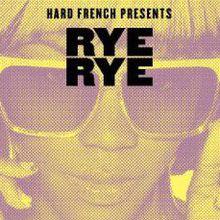 Hard French: Rye Rye