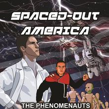 Spaced-Out America : The Phenomenauts, Doctor Striker, Mannequin Planet, The Damn Fanatics