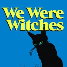 Ariel Gore: We Were Witches