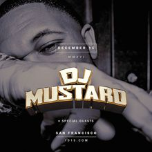 DJ Mustard - SOLD OUT
