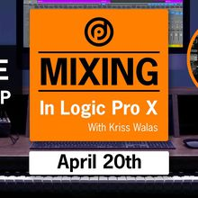Online Workshop: Mixing in Logic Pro X with Kriss Walas