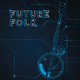 Mercury Soul presents: Future Folk - feat. DJ Gavin Hardkiss & Hot Butter Rum