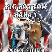 Big Bottom Party : Doctor Striker, Van Goat, Northern Waste