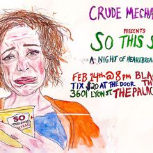 Crude Mechanicals Present: SO THIS SUCKS: A Night of Heartbreak & Disappointment
