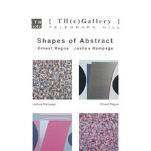 'Shapes of Abstract' E Regua and J Rampage at the Telegraph Hill Gallery