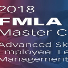 2018 FMLA/CFRA Master Class - Advanced Skills for Employee Leave Management in California (blr)