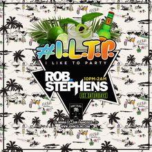 I.L.T.P (I Like TO Party) w DJ Rob Stephens