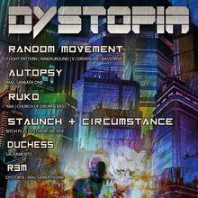 "Dystopia Presents ""Random Movement and R3M'S Birthday Bash"""