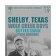 SHELBY, TEXAS, Wolf Creek Boys, Gutter Swan, Tyler Edwards