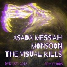 The Visual Kills, Monsoon and Asada Messiah ?