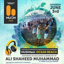 HUSHfest Ocean Beach: Ali Shaheed Muhammad (A Tribe Called Quest)