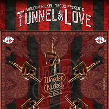 Wooden Nickel Circus presents The Tunnel of Love