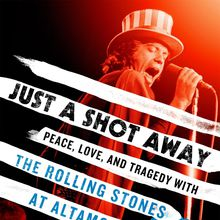 Saul Austerlitz on the Rolling Stones: Just a Shot Away