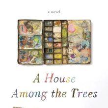Julia Glass: A House Among the Trees