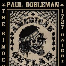 The Bindery presents: Paul Dobleman / American Outlaw