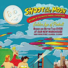 """""""Shoot The Moon,"""" The Pacific Pinball Museum Expo"""