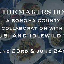 Meet the Makers Dinner: A Sonoma County Collaboration with L'Artusi and Idlewild Wines