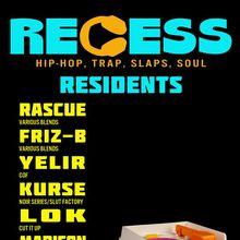 RECESS   HIP-HOP ~ SOUL~ TRAP ~ SLAPS