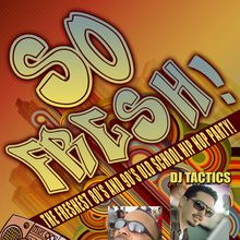 SO FRESH!  The Freshest 80's & 90's Old School Hip Hop Party!